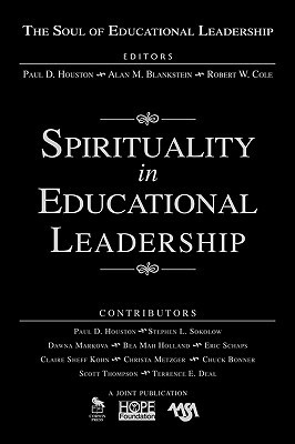 Spirituality In Educational Leadership (The Soul Of Educational Leadership Series) Paul L. Houston