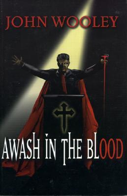 Awash in the Blood  by  John Wooley