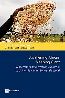 Awakening Africas Sleeping Giant: Prospects for Commercial Agriculture in the Guinea Savannah Zone and Beyond Michael L. Morris