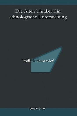 Die Alten Thraker Ein Ethnologische Untersuchung Wilhelm Tomaschek