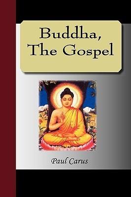 Buddha: The Gospel  by  Paul Carus
