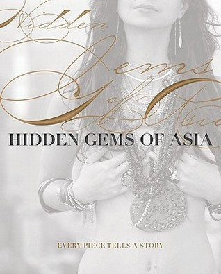 Hidden Gems of Asia: Every Piece Tells a Story  by  Tara Jenkins
