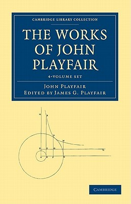 The Works of John Playfair - 4 Volume Set  by  John Playfair