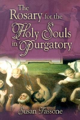 The Rosary for the Holy Souls in Purgatory  by  Susan Tassone