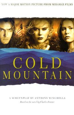 Cold Mountain: A Screenplay  by  Anthony Minghella