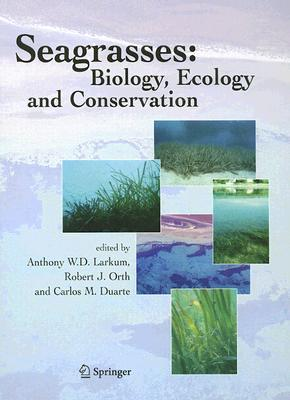 Seagrasses: Biology, Ecology and Conservation Anthony W.D. Larkum