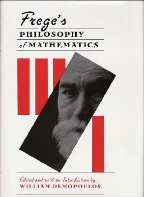 Freges Philosophy of Mathematics William Demopoulos