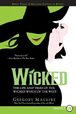 Wicked LP: Life and Times of the Wicked Witch of the West  by  Gregory Maguire