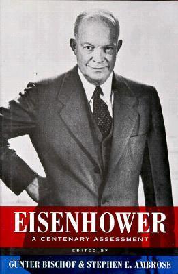 Eisenhower: A Centenary Assessment Günter Bischof