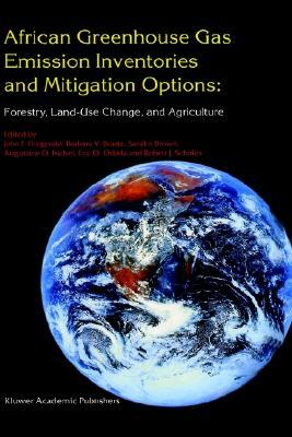 African Greenhouse Gas Emission Inventories and Mitigation Options: Forestry, Land-Use Change, and Agriculture: Johannesburg, South Africa 29 May June 1995 John F. Fitzgerald