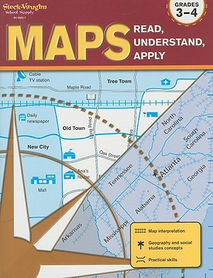 Maps: Read, Understand, Apply Grades 3-4 Steck-Vaughn Company