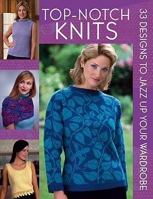 Top-Notch Knits: 33 Designs to Jazz Up Your Wardrobe Martingale & Company