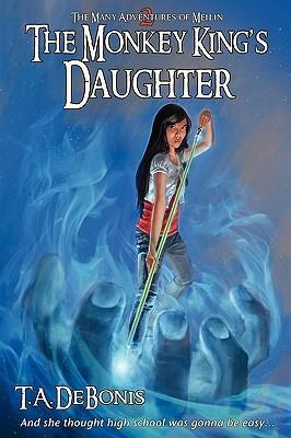 The Monkey Kings Daughter - Book 2 T.A. DeBonis