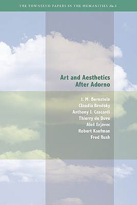Art and Aesthetics after Adorno  by  J.M. Bernstein