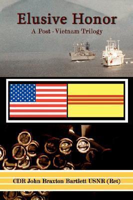 Elusive Honor: A Post-Vietnam Trilogy John Bartlett