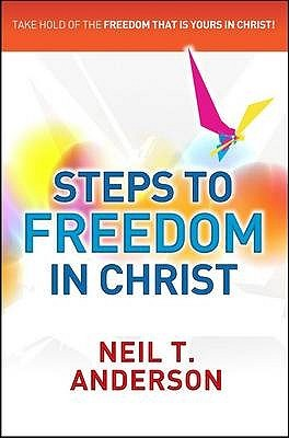 Steps To Freedom In Christ: Workbook Neil T. Anderson