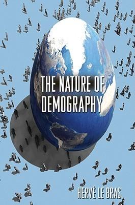 The Nature of Demography Hervé Bras