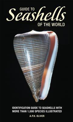 Guide to Seashells of the World  by  Arthur Peter Hoblyn Oliver