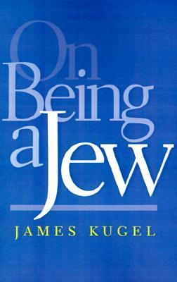 On Being a Jew  by  James L. Kugel
