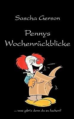 Pennys Wochenrückblicke: ... was gibts denn da zu lachen?  by  Sascha Gerson