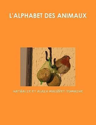 LAlphabet Des Animaux  by  Nathalie Et Alain Macqret-Dumaine