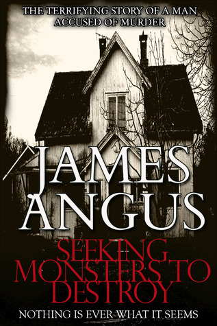 Seeking Monsters to Destroy  by  James  Angus