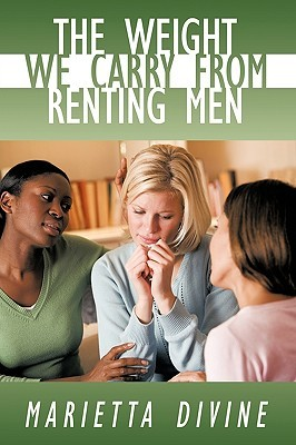 The Weight We Carry from Renting Men  by  Marietta Divine