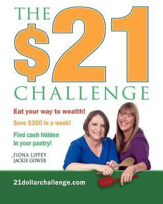The $21 Challenge: Save $300 in a Week! No Coupons Required! Fiona Lippey