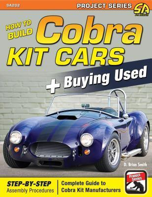 How to Build Cobra Kit Cars + Buying Used D. Brian Smith