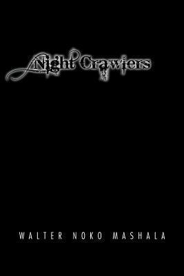 Night Crawlers Walter Noko Mashala