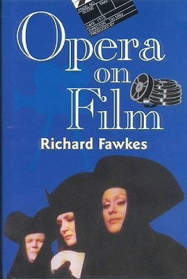 Opera on Film  by  Richard Fawkes