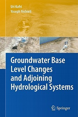 Groundwater Base Level Changes and Adjoining Hydrological Systems Uri Kafri