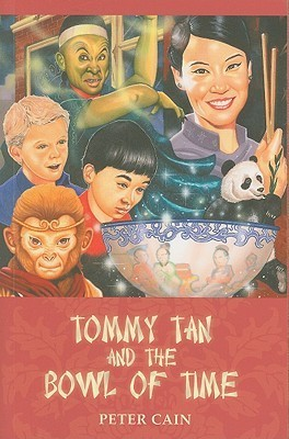 Tommy Tan and the Bowl of Time Peter Cain