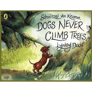 Schnitzel Von Krumm Dogs Never Climb Trees  by  Lynley Dodd