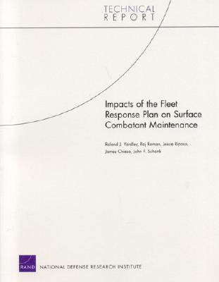 Impacts of the Fleet Response Plan on Surface Combatant Maintenance Roland J. Yardley