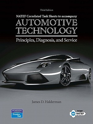 NATEF Correlated Job Sheets for Automotive Technology: Principles, Diagnosis, and Service James D. Halderman
