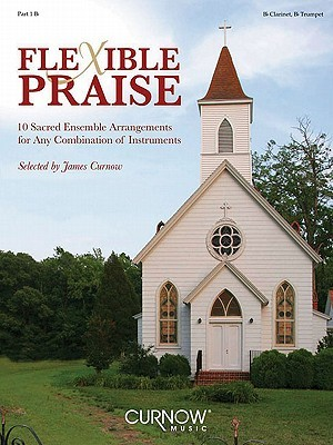Flexible Praise: Part 1 in BB  by  James Curnow