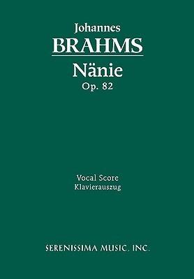 Nnie, Op. 82 - Vocal Score Johannes Brahms
