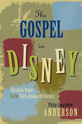 The Gospel in Disney  by  Philip Longfellow Anderson