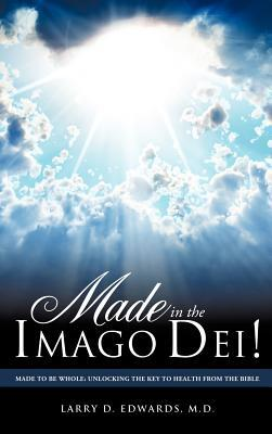 Made in the Imago Dei! Larry D. Edwards