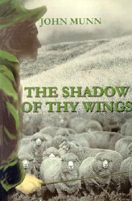 The Shadow of Thy Wings  by  John Munn