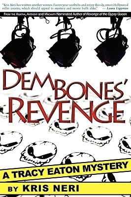 Dem Bones Revenge: A Tracy Eaton Mystery Kris Neri