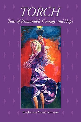Torch Tales of Remarkable Courage and Hope Jann Aldredge-Clanton