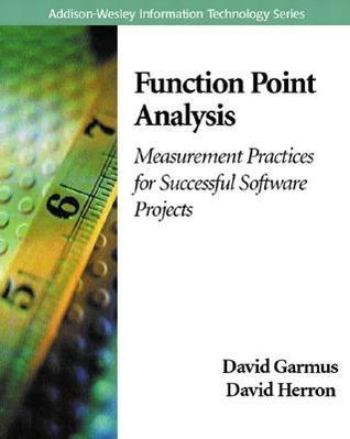Function Point Analysis: Measurement Practices for Successful Software Projects David Garmus