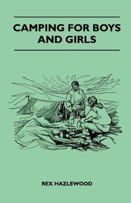 Camping for Boys and Girls Rex Hazlewood