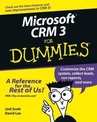 Microsoft CRM For Dummies  by  Joel Scott