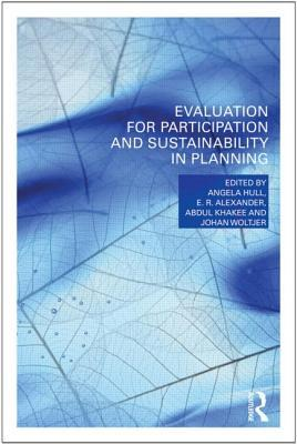 Evaluation for Participation and Sustainability in Planning Angela Hull