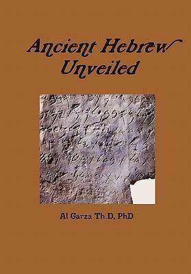Ancient Hebrew Unveiled Al Garza