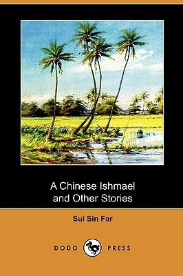 A Chinese Ishmael and Other Stories  by  Sui Far