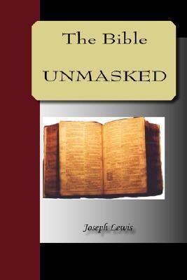 The Bible Unmasked Joseph Lewis